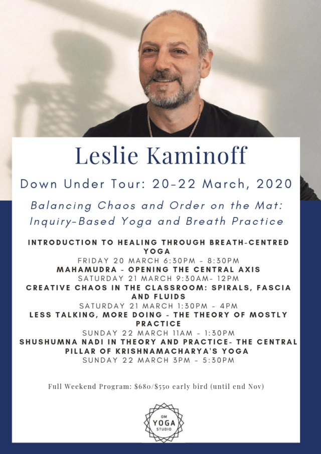 Leslie Kaminoff Down Under 2020: Balancing Chaos and Order on the Mat – Inquiry-Based Yoga and Breath Practice